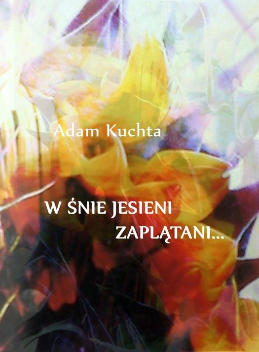 Adam Kuchta W śnie Jesieni Zaplątani