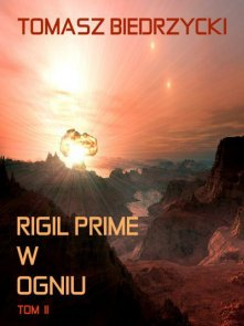 Rigil Prime w ogniu. Tom 2