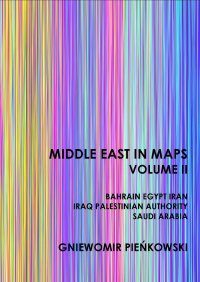 Middle East in Maps. Volume II