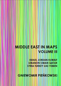 Middle East in Maps. Volume III