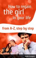 How To Regain The Girl In Your Life From A-Z, step by step