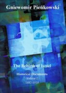 The Rebirth of Israel. Volume I: 1882-1918